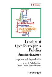 Le soluzioni Open Source per la Pubblica Amministrazione : le esperienze nella Regione Umbria
