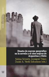 Diseño de nuevas geografías en la novela y el cine negro de Argentina y Chile