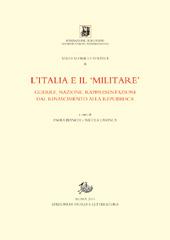 L'Italia e il militare : guerre, nazione, rappresentazioni dal Rinascimento alla Repubblica