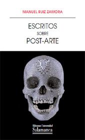 Escritos sobre post-arte : para una fenomenología de la muerte del Arte en la cultura