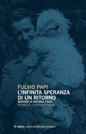 L'infinita speranza di un ritorno : sentieri di Antonia Pozzi