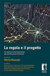 La regola e il progetto : un approccio bioregionalista alla pianificazione territoriale