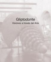 Gliptodonte : visiones a través del arte