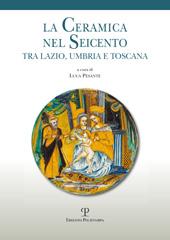 La ceramica nel Seicento tra Lazio, Umbria e Toscana : atti della prima giornata di studi a Civita di Bagnoregio, 19 maggio 2012
