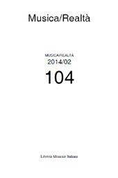 Musica/Realtà : 104, 2, 2014 -  - Lucca : Libreria musicale italiana, 2014.