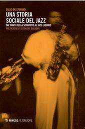 Una storia sociale del jazz : dai canti della schiavitù al jazz liquido