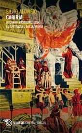 Cabiria (Giovanni Pastrone, 1914) : lo spettacolo della storia