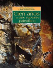 Cien años de arte rupestre paleolítico : centenario del descubrimiento de la cueva de la Peña de Candamo (1914-2014)