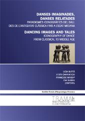 Danses imaginades, danses relatades : paradigmes iconogràfics del ball des de l'antiguitat clàssica fins a l'edat mitjana = Dancing images and tales : iconography of dance from Classical to Middle Age