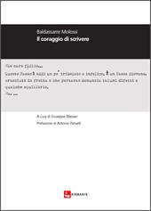 Il coraggio di scrivere - Massari, Giuseppe, editor - Reggio Emilia : Diabasis, 2014.