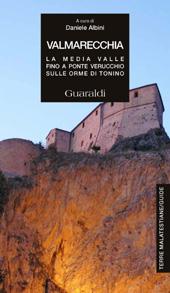 Valmarecchia : la media valle fino a Ponte Verrucchio sulle orme di Tonino