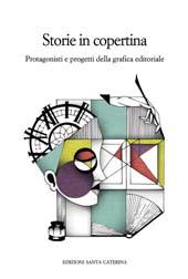 Storie in copertina : protagonisti e progetti della grafica editoriale : con bozzetti e illustrazioni