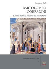 Bartolomeo Corradini : l'amico frate di Federico da Montefeltro
