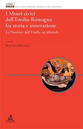 I Musei civici dell'Emilia-Romagna fra storia e innovazione : le province dell'Emilia occidentale