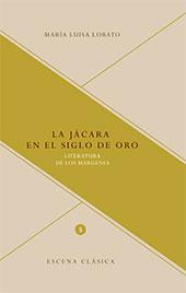 La jacará en el Siglo de Oro : literatura de los márgenes