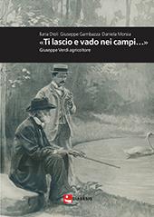 """""""Ti lascio e vado nei campi ..."""" : Giuseppe Verdi agricoltore - Dioli, Ilaria - Reggio Emilia : Diabasis, 2014."""