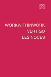Workwithinwork, Vertigo, Les noces -  - Bologna : Pendragon, 2014.
