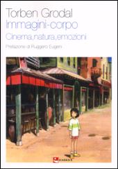 Immagini-corpo : cinema, natura, emozioni