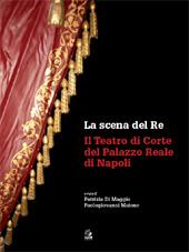 La scena del re : il teatro di corte del Palazzo reale di Napoli