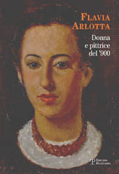 Flavia Arlotta : donna e pittrice del '900