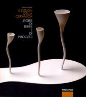 Il design della ceramica : storie di terre e di progetti