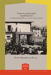 Teatros nacionales republicanos : la Segunda República y el teatro clásico español