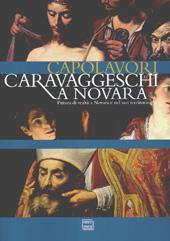 Capolavori caravaggeschi a Novara : pittura di realtà a Novara e nel suo territorio
