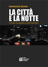 La città e la notte : il thriller metropolitano di MichaeL Mann