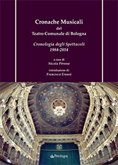 Cronache musicali del teatro comunale di Bologna : cronologia degli spettacoli 1984-2014 - Pirrone, Nicola - Bologna : Pendragon, 2014.