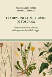 Tradizioni alimurgiche in Toscana : piante selvatiche e coltivate nella preparazione delle zuppe