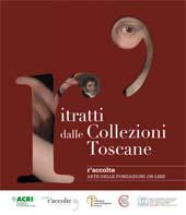 Illustrissimi : il ritratto tra vero e ideale nelle collezioni delle fondazioni di origine bancaria della Toscana