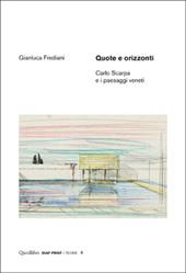 Quote e orizzonti : Carlo Scarpa e i paesaggi veneti