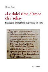 Le dolci rime d'amor ch'i' solia : su alcuni imperfetti in prosa e in versi