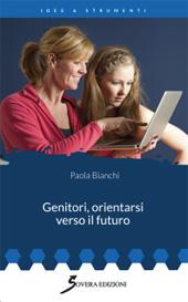 Genitori, orientarsi verso il futuro : educare all'impegno per le conquiste graduale degli scopi