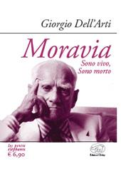 Moravia : sono vivo, sono morto
