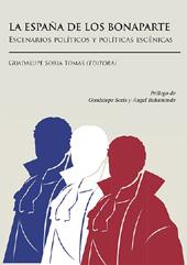 La España de los Bonaparte : escenarios políticos y políticas escénicas