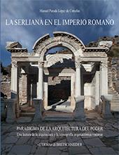 La serliana en el Imperio Romano : paradigma de la arquitectura del poder : una lectura de la arquitectura y la iconografía arquitectónica romanas