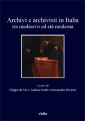 Archivi e archivisti in Italia tra Medioevo ed età moderna
