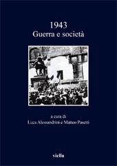 1943 : guerra e società - Alessandrini, Luca, editor - Roma : Viella, novembre 2015.