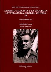 Alberto Moravia e La ciociara III : letteratura, storia, cinema : atti del Convegno Internazionale : Fondi, 10 maggio 2013