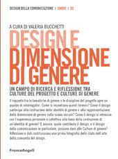 Design e dimensione di genere : un campo di ricerca e riflessione tra culture del progetto e culture di genere