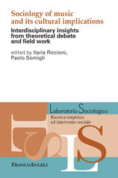 Sociology of music and its cultural implications : interdisciplinary insights from theoretical debate and field work