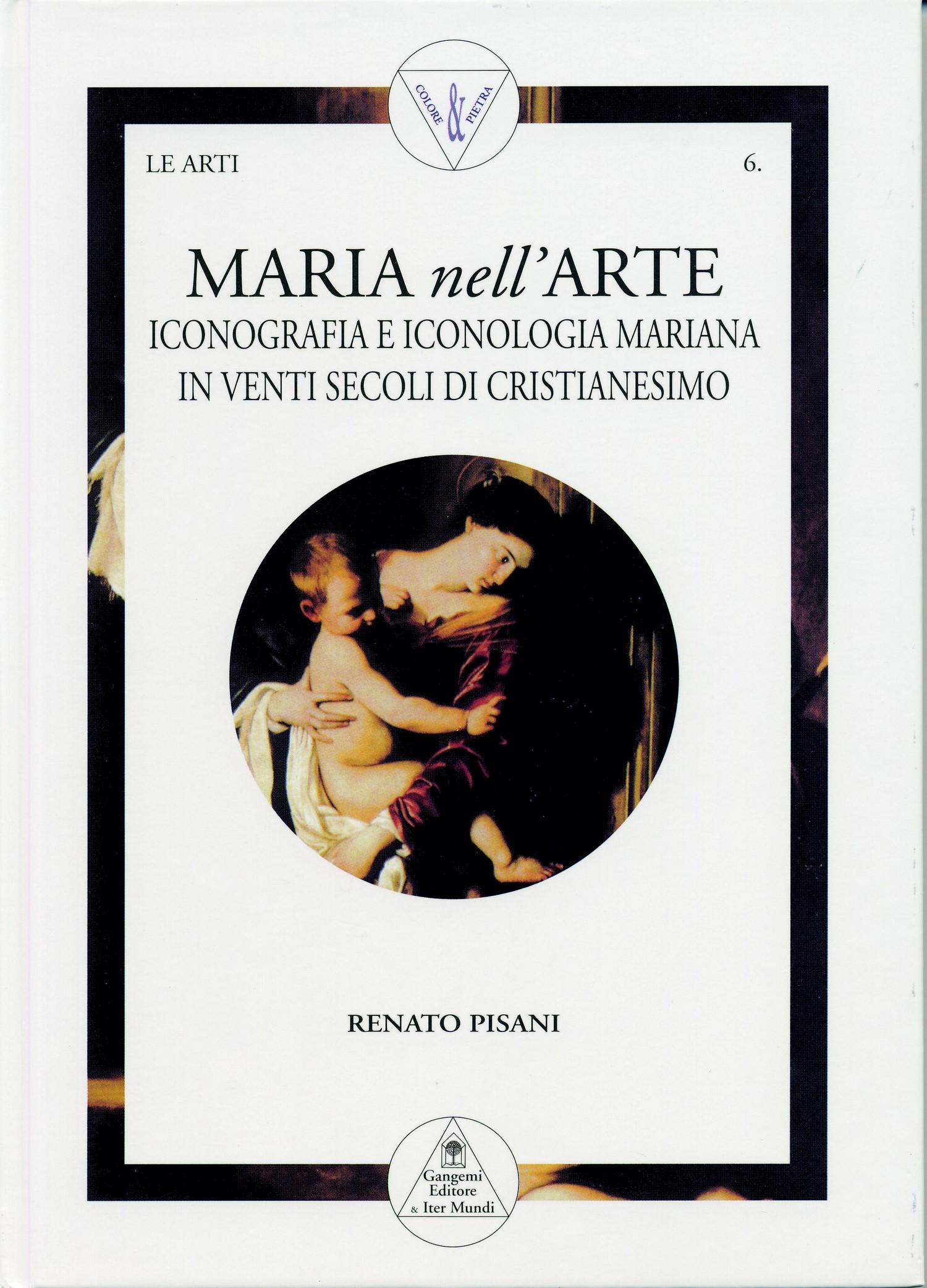 Maria nell'arte : iconografia e iconologia mariana in venti secoli di cristianesimo