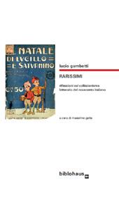 Rarissimi : riflessioni sul collezionismo letterario del novecento italiano