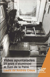 Vides apuntalades : 25 anys d'aluminosi al Turó de la Peira