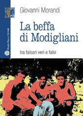 La beffa di Modigliani : tra falsari veri e falsi