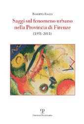Saggi sul fenomeno urbano nella Provincia di Firenze : (1951-2011)