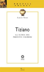 Tiziano : la gloria del perfetto colorire