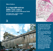 La riqualificazione della città antica : dal parco dell'Acropoli al Decumano Verde : archeologia urbana, progetto e recupero nel Centro Storico di Napoli