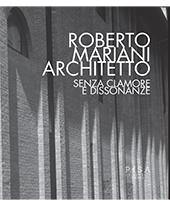 Roberto Mariani architetto : senza clamore e dissonanze